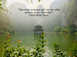 temple in Vietnam with Thich Nhat Hanh quote about giving attention